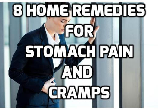 8 Home Remedies for Stomach Aches and Cramps - If you are experiencing stomach pain, here are 8 home remedies for stomach aches and cramps that can help bring relief from the pain and discomfort that's making you miserable.