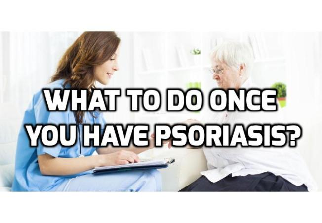 What to Do Best When You Really Have Psoriasis?  Psoriasis is more common than you think, but a lot of people don't know they have psoriasis. Read on to find out how to get the best relief without scratching, picking, or making the lesions worse.